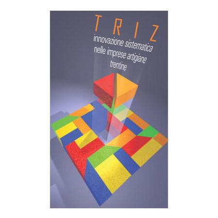 TRIZ – Innovazione sistematica nelle imprese artigiane Trentine
