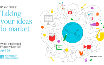 World Intellectual Property Day – April 26, 2021; IP & SMEs: Taking your ideas to market