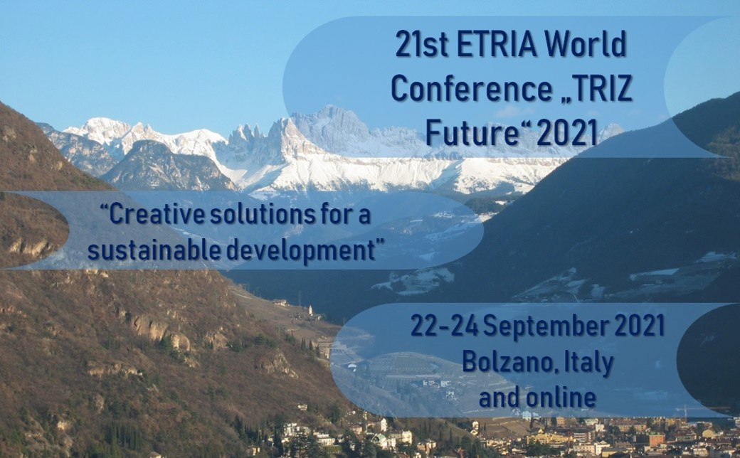 "ETRIA World Conference ""TRIZ Future"" 2021 ""Creative solutions for a sustainable development"""